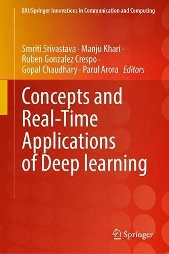 Concepts and Real-Time Applications of Deep learning (EAI/Springer Innovations in Communication and Computing)